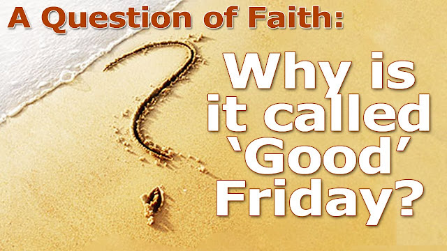 why is good friday called good friday