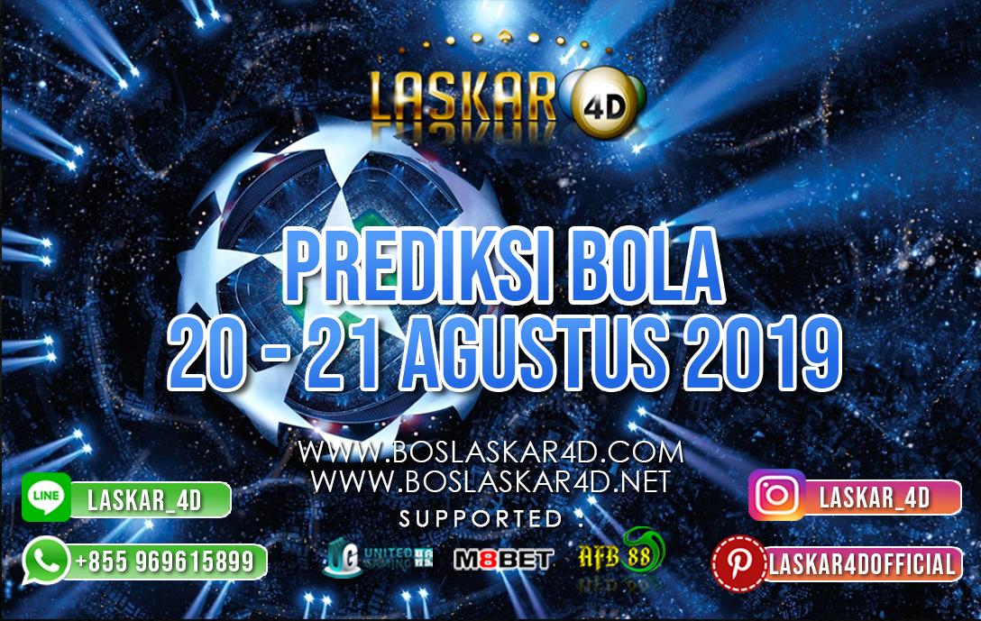 PREDIKSI BOLA TANGGAL 20 AUG – 21 AUG 2019