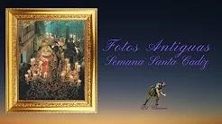 Fotos antiguas de la Semana Santa de Cádiz. Suena la marcha Sanidad