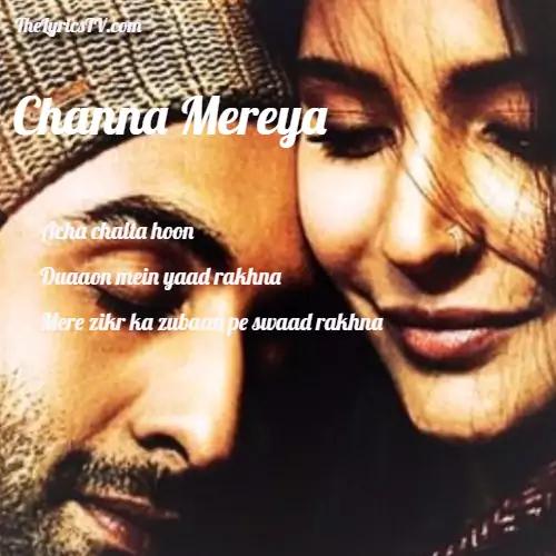 Channa Mereya Lyrics - Ae Dil Hai Mushkil