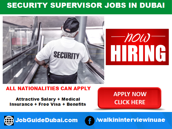 FREE VISA Security Supervisor jobs in Dubai for best and group company  with attractive salary and benefits in UAE