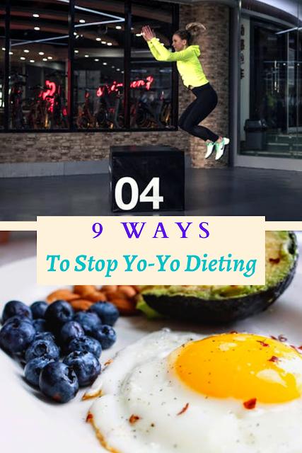 9 Ways To Stop Yo-Yo Dieting