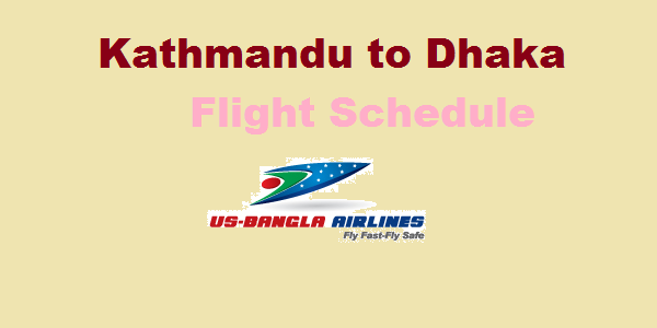 Kathmandu to Dhaka US Bangla Airlines Flight Schedule