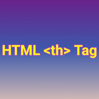 HTML <th> Tag