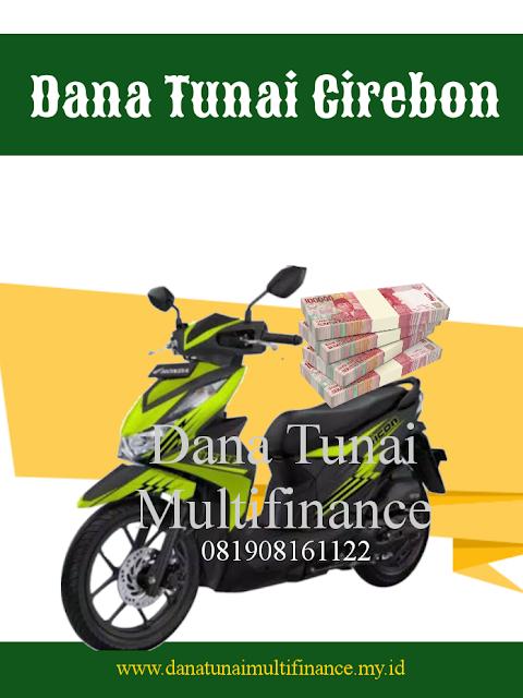 Dana Tunai Gadai BPKB Motor Cirebon, Pinjaman Dana Tunai Gadai BPKB Motor Cirebon