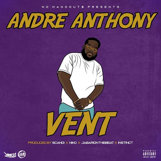 "Rapper Spotlight: Andre Anthony - ""Vent"""
