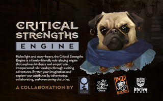 A painting of a man with a pug's head next to a block of text that reads: Critical Strengths Engine. Rules light and story heavy, the Critical Strengths Engine is a family-friendly role-playing engine that explores kindness and empathy in interpersonal relationships through exciting adventures. Stretch your imagination and explore your attributes by adventuring, collaborating, and overcoming obstacles.'