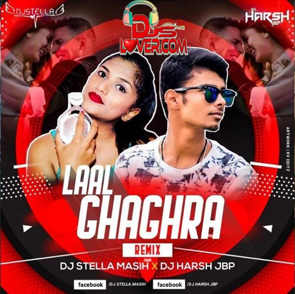 Laal Ghaghara Remix DJ Stella Masih X DJ Harsh