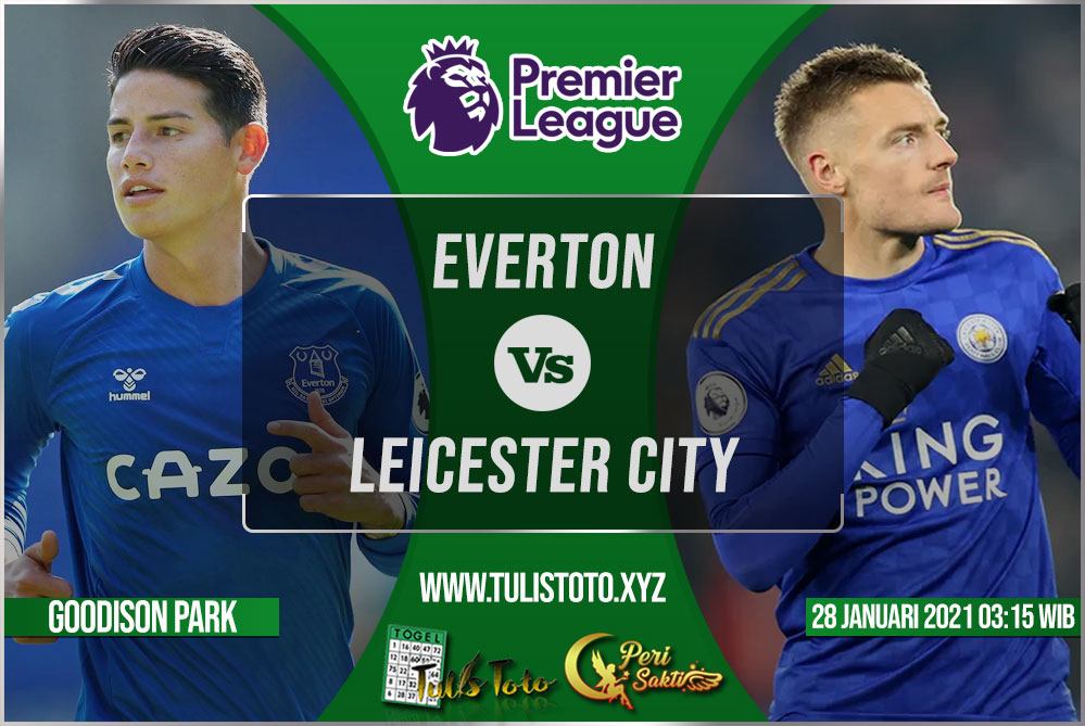 Prediksi Everton vs Leicester City 28 Januari 2021