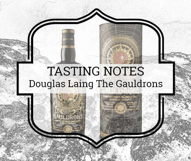 A Tasty Dram tasting notes Douglas Laing The Gauldrons