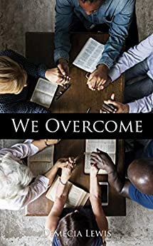 We Overcome by Demecia Lewis