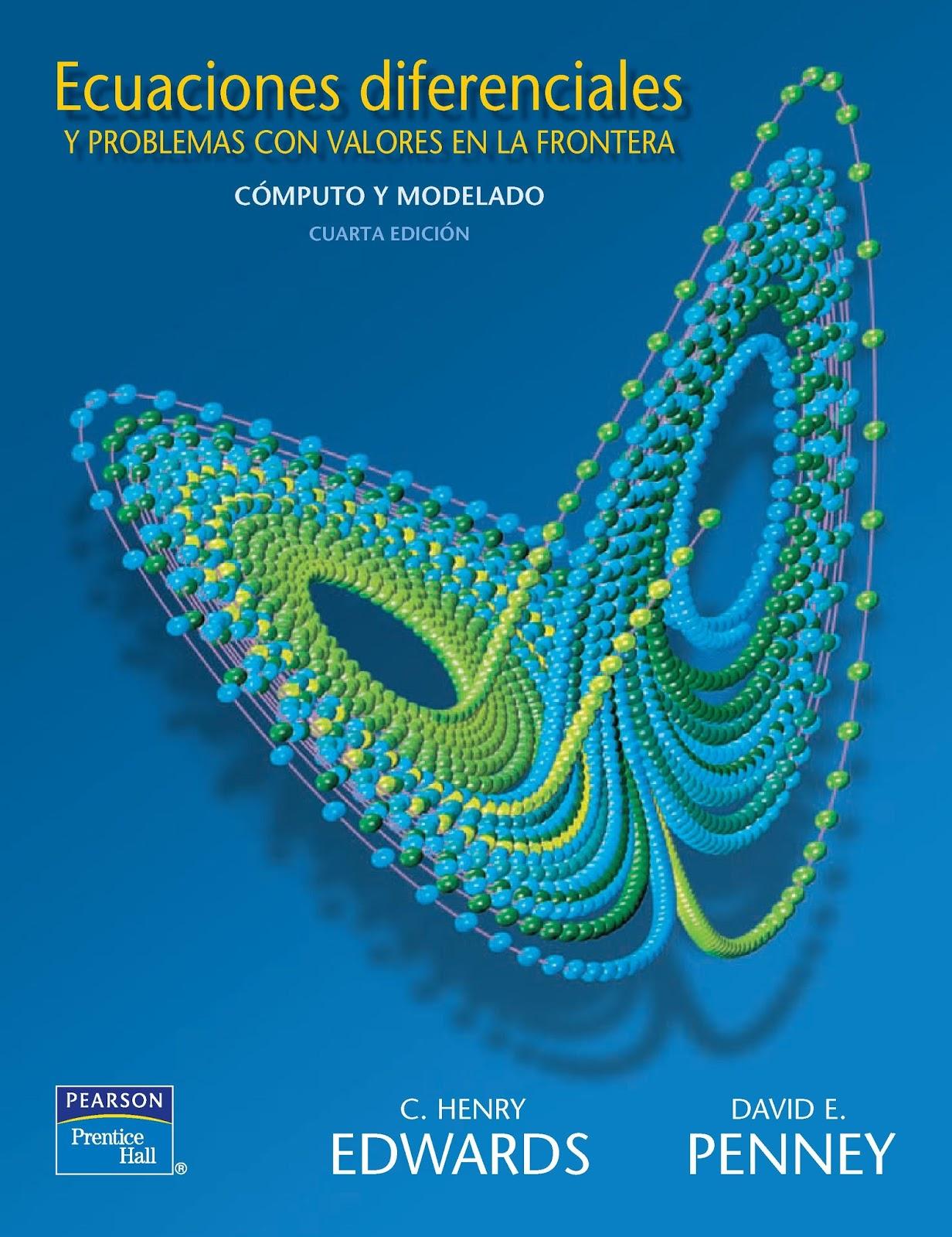 Ecuaciones diferenciales y problemas con valores en la frontera: Cómputo y modelado, 4ta. Edición – C. Henry Edwards