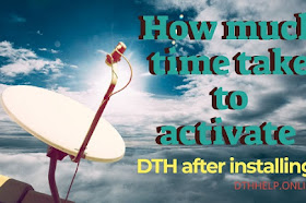 How much time take to activate connection of DTH after installing?