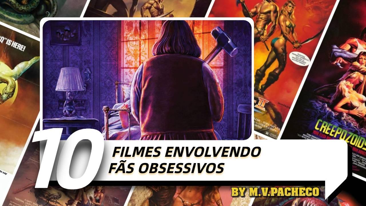10-filmes-envolvendo-fas-obsessivos
