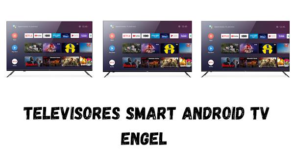 Televisores Smart Android TV Engel - Afinal havia mais do que as Boxs TV...