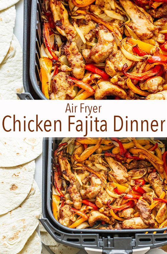 Amazing Air Fryer Chicken Fajita Dinner