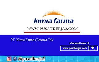 Lowongan Kerja SMA SMK D3 S1 BUMN September 2020 PT Kimia Farma