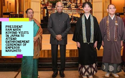 President Ram Nath Kovind visits in Japan to attend Enthronement Ceremony of Emperor Naruhito