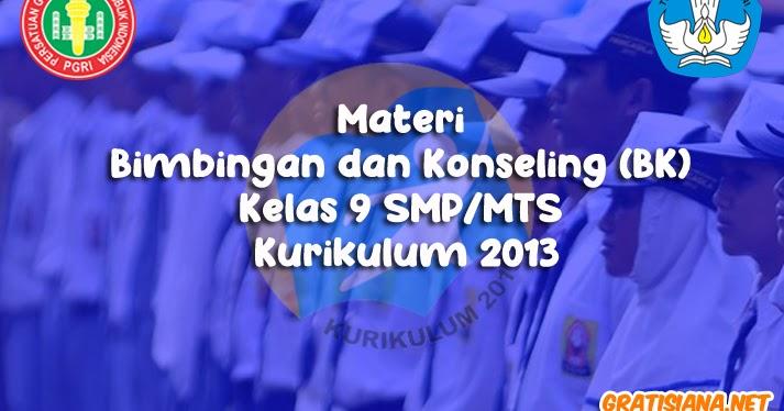 Materi Bimbingan Dan Konseling Bk Kelas 9 Smp Mts Kurikulum 2013 Gratisiana Net