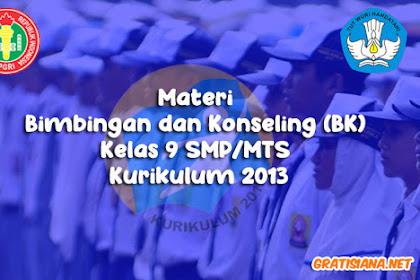Materi Bimbingan dan Konseling (BK) Kelas 9 SMP/MTS Kurikulum 2013