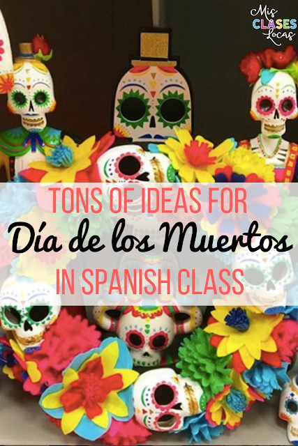 Lista lunes: Día de los muertos in Spanish class - tons of ideas for Day of the Dead