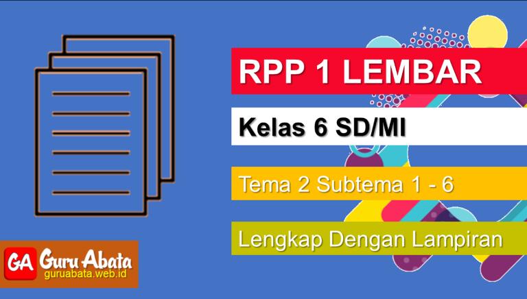 Contoh RPP 1 Lembar Kelas 6 Tema 2 Disertai Dengan Lampiran