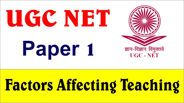 ugc net, factors affecting in teaching for ugc net, paper 1