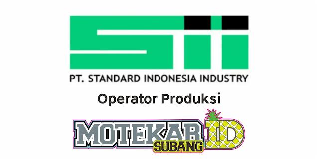 Lowongan Kerja PT Standard Indonesia Industry (PT SII) Februari 2021 - Motekar Subang