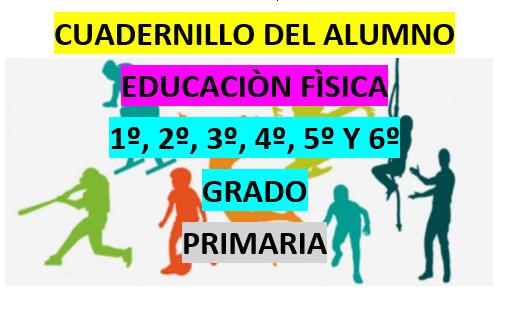 CUADERNILLO DEL ALUMNO  EDUCACION FISICA  1º, 2º, 3º, 4º, 5º Y 6º GRADO  PRIMARIA (Unidad 3)