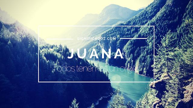 Significado y Origen del Nombre Juana ¿Que Significa?