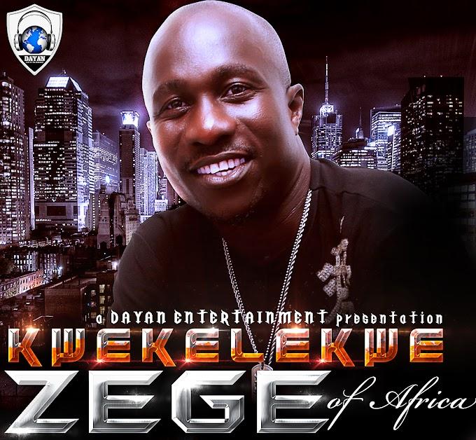 ZEGE OF AFRICA - KWEKELEKWE