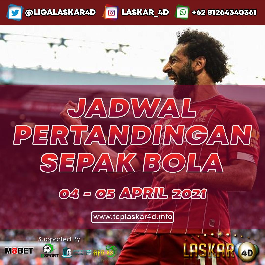 JADWAL BOLA JITU TANGGAL 04 - 05 APRIL 2021