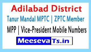 Tanur Mandal MPTC   ZPTC Member   MPP   Vice-President Mobile Numbers Adilabad District in Telangana State