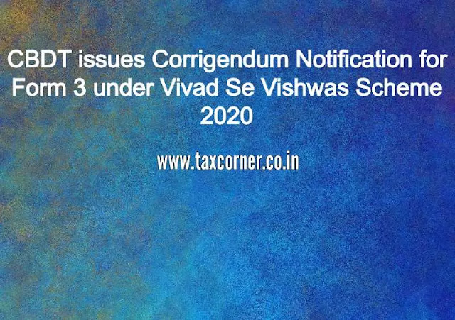 cbdt-issues-corrigendum-notification-for-form-3-under-vivad-se-vishwas-scheme-2020