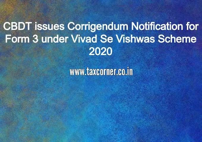 CBDT issues Corrigendum Notification for Form 3 under Vivad Se Vishwas Scheme 2020