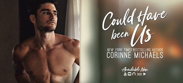 Could Have Been Us by Corinne Michaels Available Now.