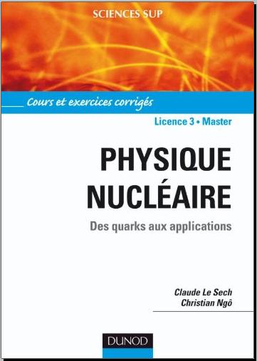Livre : Physique nucléaire et applications - Des quarks aux applications, Cours et exercices corrigés