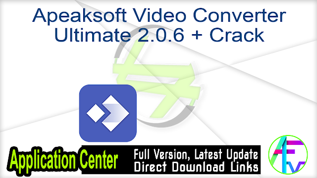 Apeaksoft Video Converter Ultimate 2.0.6 + Crack