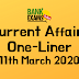 Current Affairs One-Liner: 11th March 2020