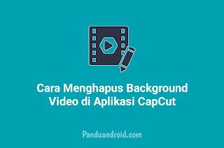 Cara Mengedit Video di aplikasi CapCut