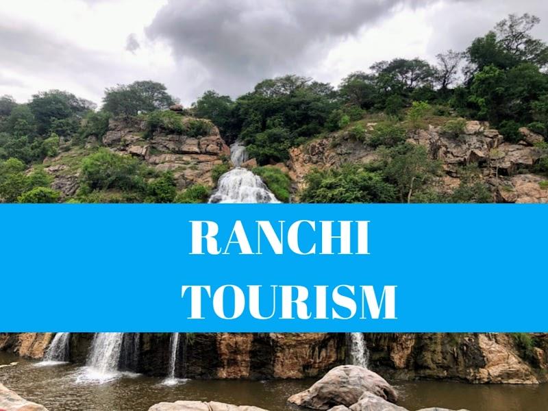 Best 30 Tourist Place At Ranchi & Visit Ranchi Tourist Place.