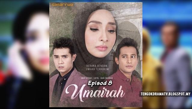 Drama Umairah – Episod 8