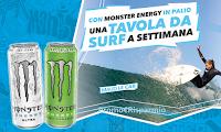 Logo '' Vinci la Tavola da Surf con Monster'' : in palio 13 premi del valore di oltre 300€ ciascuno