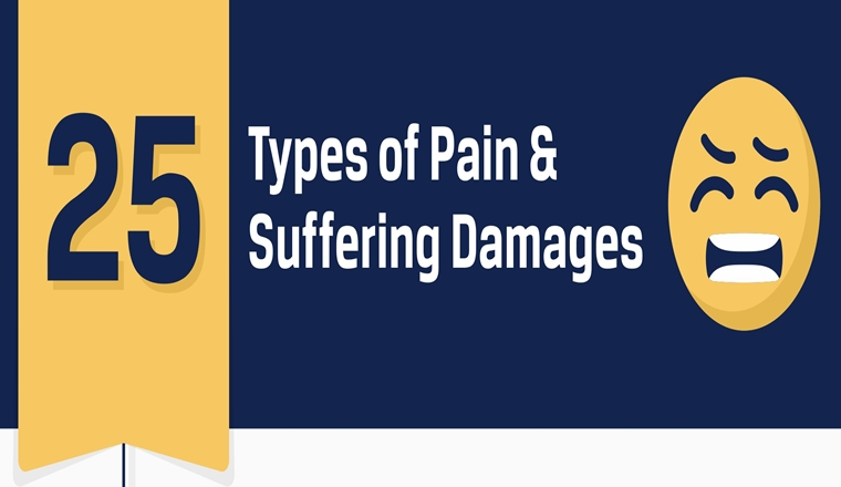 25 TYPES OF PAIN & SUFFERING DAMAGES IN PERSONAL INJURY LAWSUITS