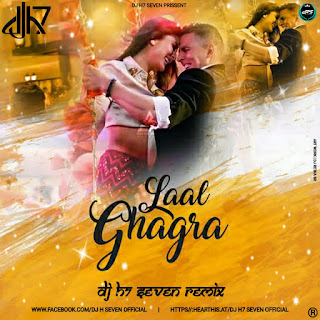 Laal Ghaghra - Good News - DJ H7 Seven Remix