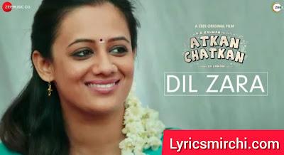 Dil Zara दिल ज़रा Song Lyrics | Atkan Chatkan | Hariharan & Runaa Shivamani