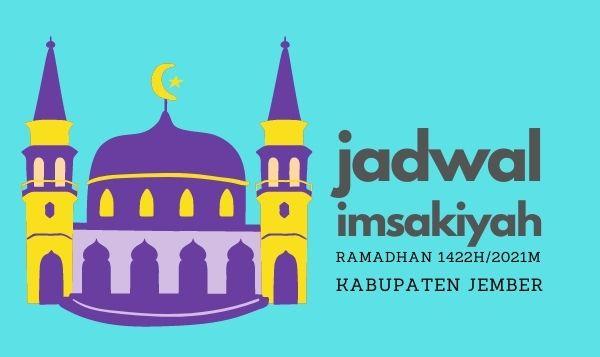 Jadwal Imsakiyah Bulan Puasa 1422H/2021M Kabupaten Jember