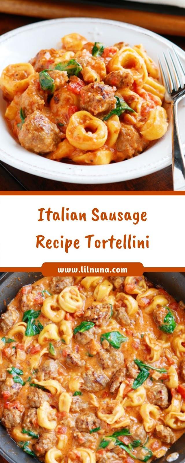 Italian Sausage Recipe Tortellini