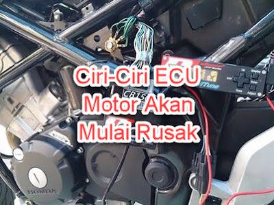 Ciri-Ciri ECU Motor Akan Mulai Rusak