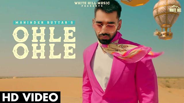 Ohle Ohle Lyrics — Maninder Buttar